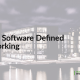 Wat is Software Defined Networking